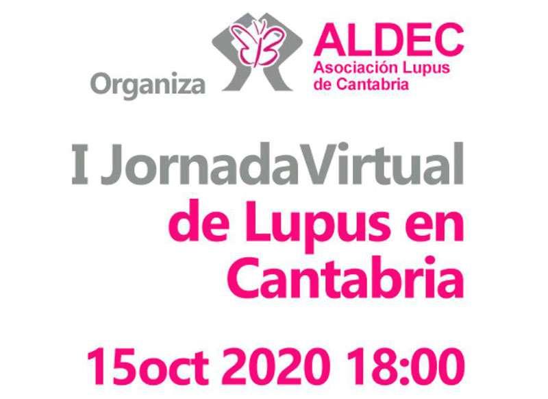 La asociación ALDEC (Lupus Cantabria) organiza el día 15 de octubre la I Jornada Virtual de Lupus